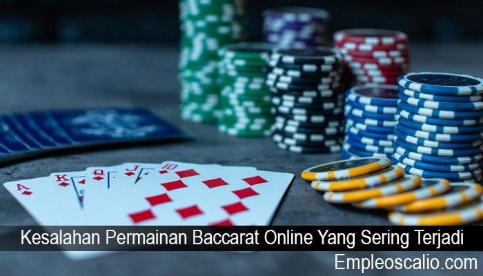 Kesalahan Permainan Baccarat Online Yang Sering Terjadi