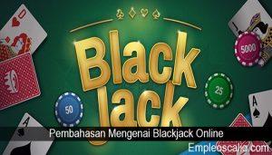 Pembahasan Mengenai Blackjack Online