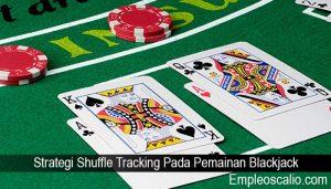 Strategi Shuffle Tracking Pada Pemainan Blackjack