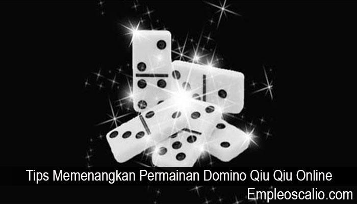 Tips Memenangkan Permainan Domino Qiu Qiu Online