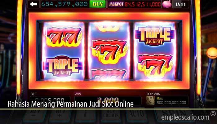 Rahasia Menang Permainan Judi Slot Online