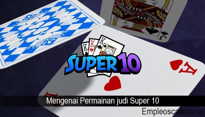 Mengenai Permainan judi Super 10