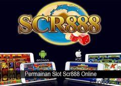 Permainan Slot Scr888 Online