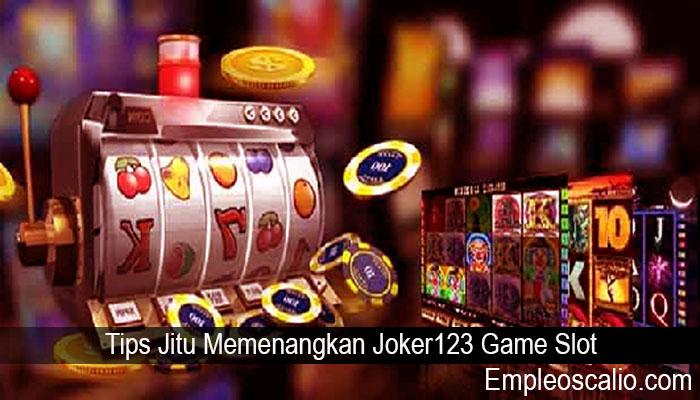 Tips Jitu Memenangkan Joker123 Game Slot